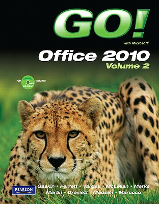 GO! with Microsoft Office 2010 Volume 2 - Gaskin, Shelley, and Graviett, Nancy, and Madsen, Donna