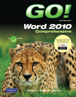 Go! with Microsoft Word 2010, Comprehensive - Gaskin, Shelley, and Ferrett, Robert, and Martin, Carol L