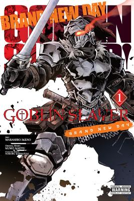 Goblin Slayer: Brand New Day, Vol. 1 - Kagyu, Kumo, and Ikeno, Masahiro, and Kannatuki, Noboru