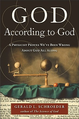 God According to God: A Physicist Proves We've Been Wrong about God All Along - Schroeder, Gerald