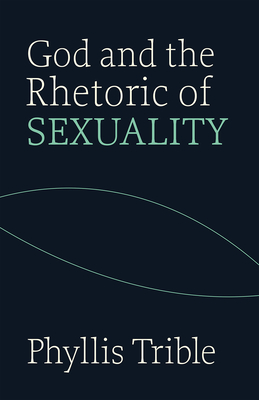 God and Rhetoric of Sexuality - Trible, Phyllis
