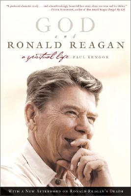 God and Ronald Reagan: A Spiritual Life - Kengor, Paul, PH.D.