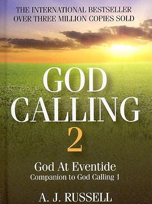 God Calling 2: A Companion Volume to God Calling, by Two Listeners - Russell, A J, Captain (Editor)
