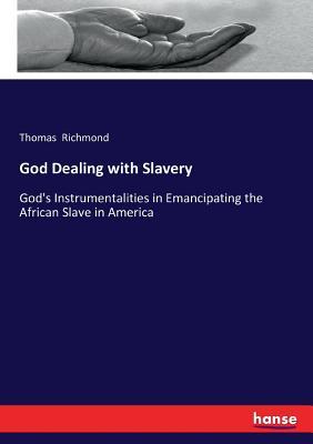 God Dealing with Slavery - Richmond, Thomas