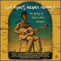 God Don't Never Change: The Songs of Blind Willie Johnson - Various Artists