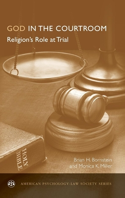 God in the Courtroom: Religion's Role at Trial - Bornstein, Brian, and Miller, Monica