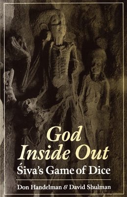 God Inside Out: 'Siva's Game of Dice - Handelman, Don