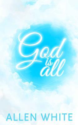God Is All - White, Allen