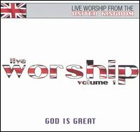 God Is Great: Live Worship from the United Kingdom, Vol. 1 - Various Artists