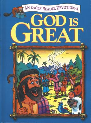 God is Great - Lucas, Daryl J, and Lackland, Mary Ann (Contributions by), and Elliot, Betsy R (Contributions by), and Fackler, Mark P...