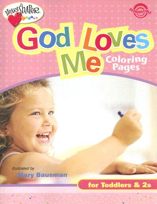 God Loves Me Coloring Pages: For Toddlers & 2s - Bausman, Mary (Illustrator)