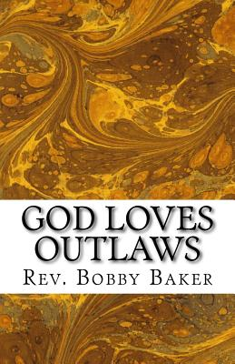 God Loves Outlaws: The Story of Zacchaeus - Baker, Bobby