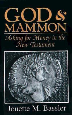 God & Mammon: Asking for Money in the New Testament - Bassler, Jouette M