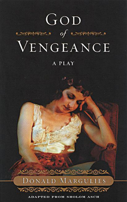 God of Vengeance - Margulies, Donald, and Asch, Sholem (Adapted by), and Neugroschel, Joachim