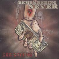 God Save Us - Remembering Never