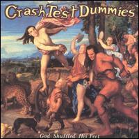 God Shuffled His Feet - Crash Test Dummies