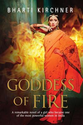 Goddess of Fire: A historical novel set in 17th century India - Kirchner, Bharti