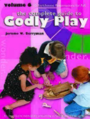 Godly Play Volume 6: Enrichment Sessions - Berryman, Jerome W