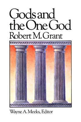 Gods and the One God - Grant, Robert McQueen