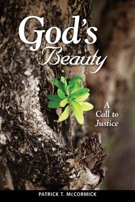 God's Beauty: A Call to Justice - McCormick, Patrick T
