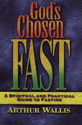God's Chosen Fast - Wallis, Arthur