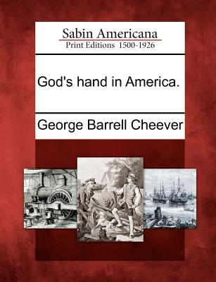 God's Hand in America. - Cheever, George Barrell