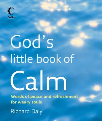 God's Little Book of Calm - Daly, Richard