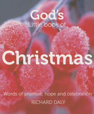 God's Little Book of Christmas: Words of Promise, Hope and Celebration - Daly, Richard
