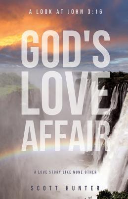 God's Love Affair - Hunter, Scott