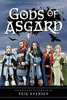 Gods of Asgard: A Graphic Novel Interpretation of the Norse Myths - Evensen, Erik a