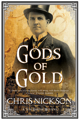 Gods of Gold: A New Police Procedural Series Set in Late Nineteenth Century Leeds - Nickson, Chris