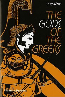 Gods of the Greeks - Kerenyi, Carl, and Kerrenyi, Karl