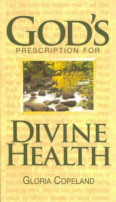 God's Prescription for Divine Health - Copeland, Gloria
