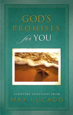 God's Promises for You: Scripture Selections from Max Lucado - Lucado, Max
