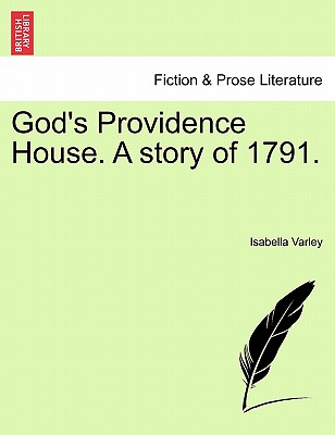 God's Providence House. a Story of 1791. - Varley, Isabella