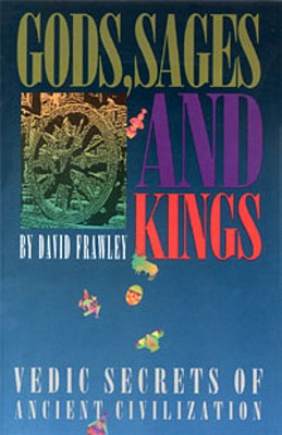 Gods, Sages and Kings - Frawley, David, Dr.