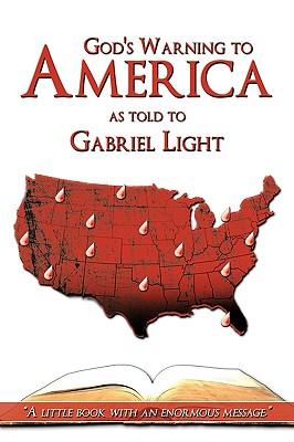 God's Warning to America - Light, Gabriel