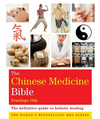 Godsfield Chinese Medicine Bible: The Definitive Guide to Holistic Healing - Ody, Penelope