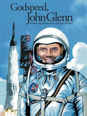 Godspeed, John Glenn - Hilliard, Richard