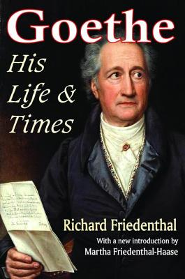 Goethe: His Life and Times - Friedenthal, Richard