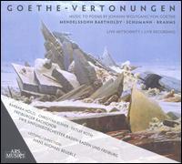 Goethe-Vertonungen - Annette Wieland (soprano); Barbara Holzl (alto); Christian Elsner (tenor); Christine Meier-Rempp (alto); Detlef Roth (bass);...