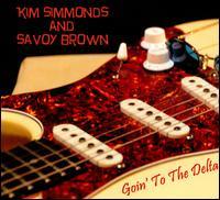 Goin' to the Delta - Kim Simmonds/Savoy Brown