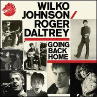 Going Back Home - Wilko Johnson/Roger Daltrey
