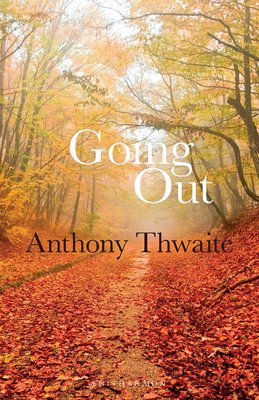 Going Out - Thwaite, Anthony