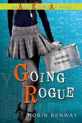 Going Rogue: An Also Known as Novel - Benway, Robin
