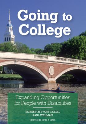 Going to College: Expanding Opportunities for People with Disabilities - Getzel, Elizabeth Evans (Editor), and Wehman, Paul, PH.D. (Editor), and Patton, James R (Foreword by)