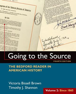 Going to the Source, Volume II: Since 1865: The Bedford Reader in American History - Brown, Victoria Bissell