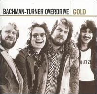 Gold [2 CD] - Bachman-Turner Overdrive