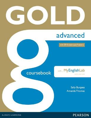 Gold Advanced Coursebook with Advanced MyLab Pack - Thomas, Amanda, and Burgess, Sally, and Kenny, Nick