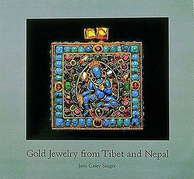 Gold Jewelry from Tibet and Nepal - Singer, Jane Casey